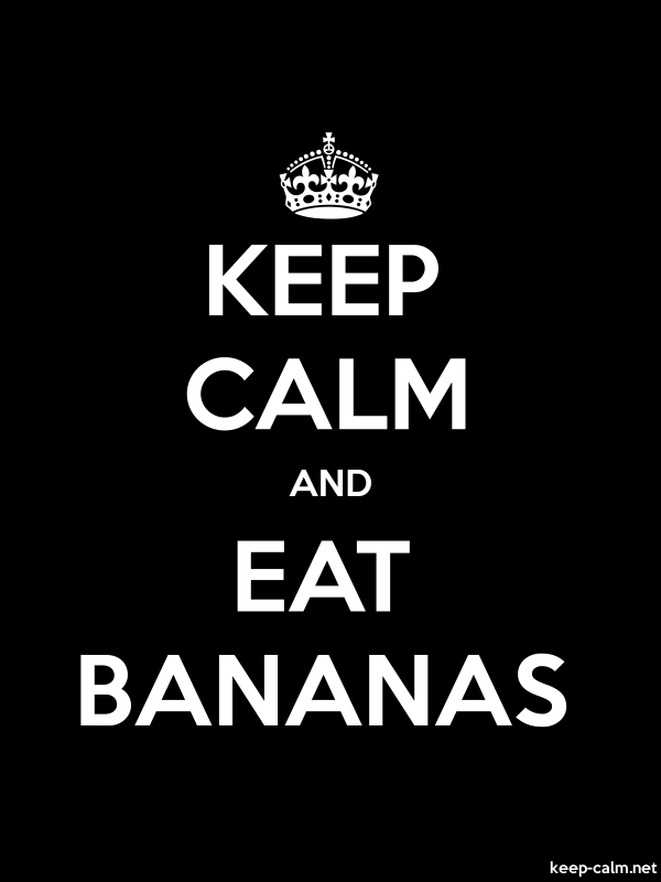 KEEP CALM AND EAT BANANAS - white/black - Default (600x800)