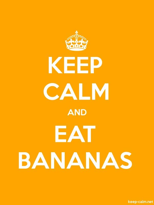 KEEP CALM AND EAT BANANAS - white/orange - Default (600x800)