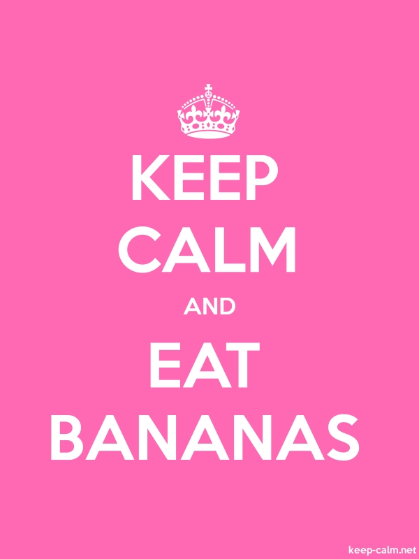 KEEP CALM AND EAT BANANAS - white/pink - Default (600x800)