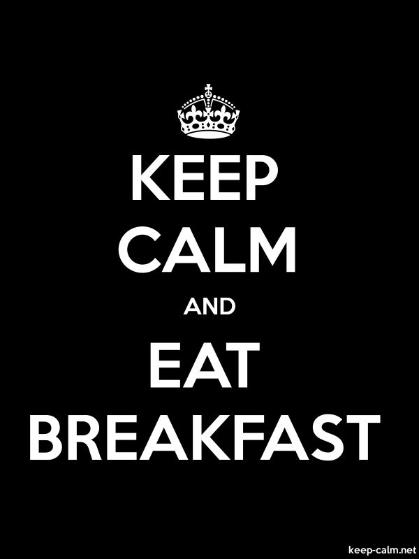 KEEP CALM AND EAT BREAKFAST - white/black - Default (600x800)