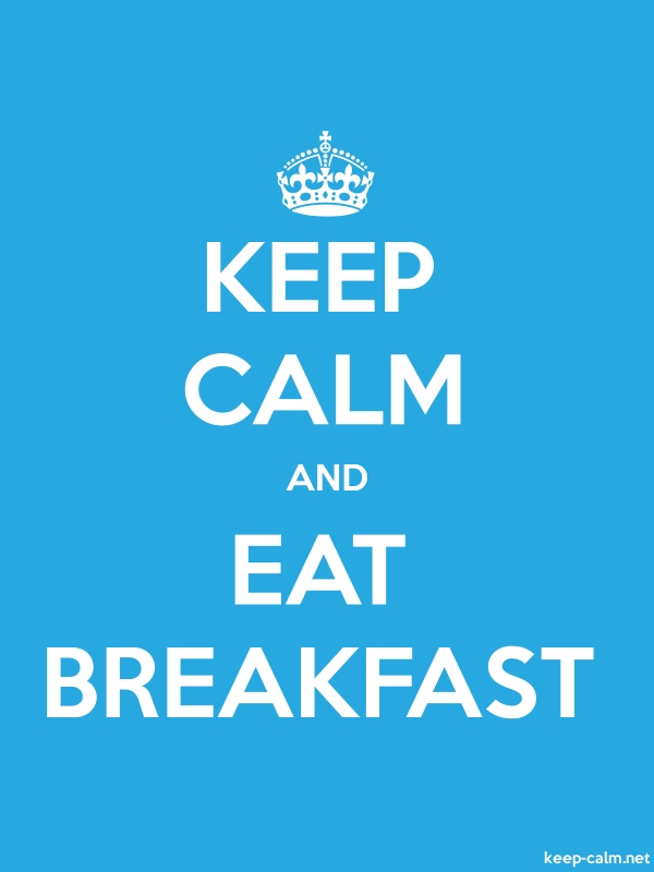KEEP CALM AND EAT BREAKFAST - white/blue - Default (600x800)