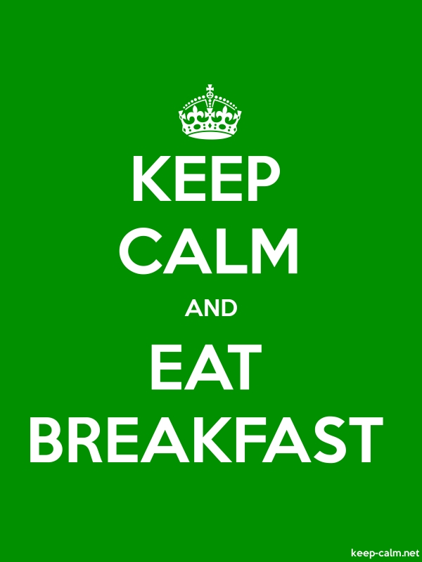 KEEP CALM AND EAT BREAKFAST - white/green - Default (600x800)