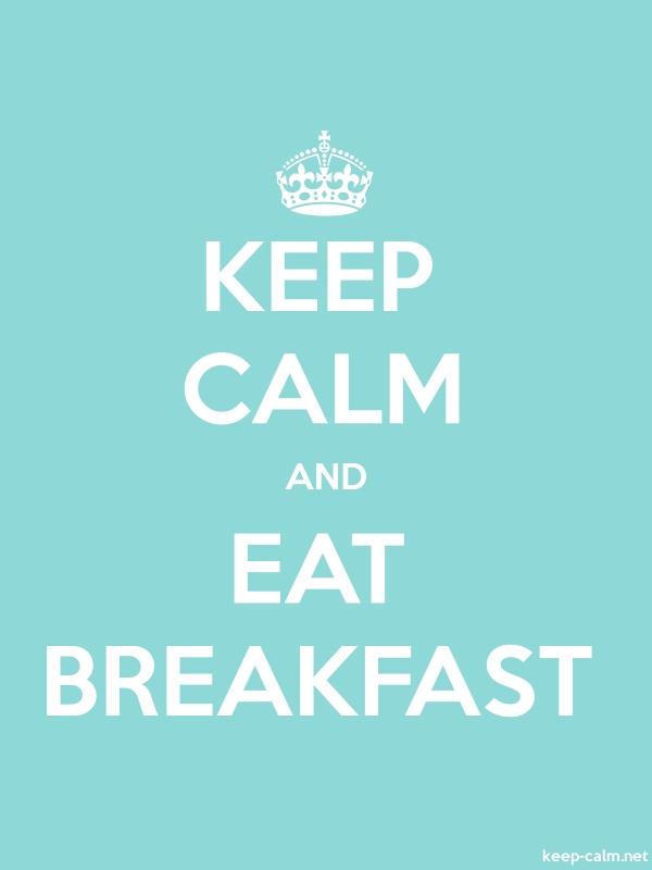 KEEP CALM AND EAT BREAKFAST - white/lightblue - Default (600x800)
