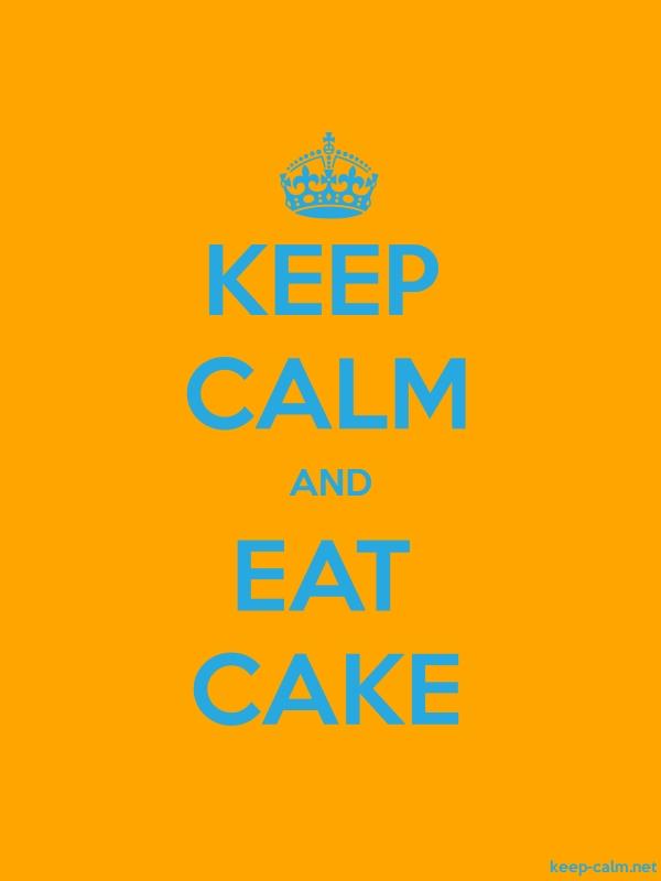 KEEP CALM AND EAT CAKE - blue/orange - Default (600x800)