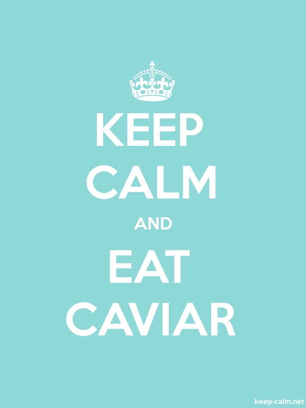 KEEP CALM AND EAT CAVIAR - white/lightblue - Default (600x800)