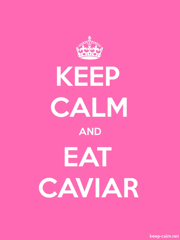 KEEP CALM AND EAT CAVIAR - white/pink - Default (600x800)