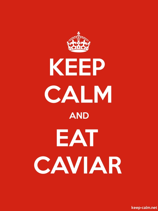 KEEP CALM AND EAT CAVIAR - white/red - Default (600x800)