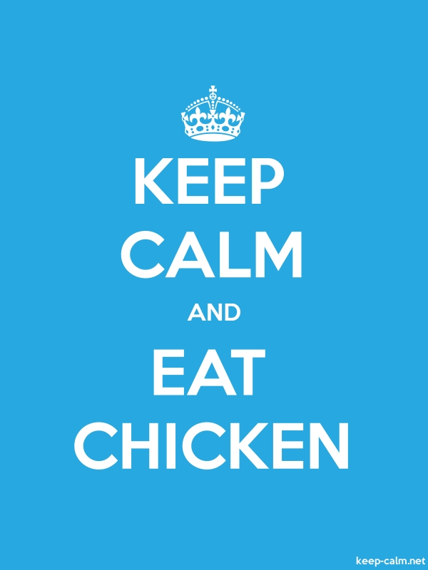 KEEP CALM AND EAT CHICKEN - white/blue - Default (600x800)