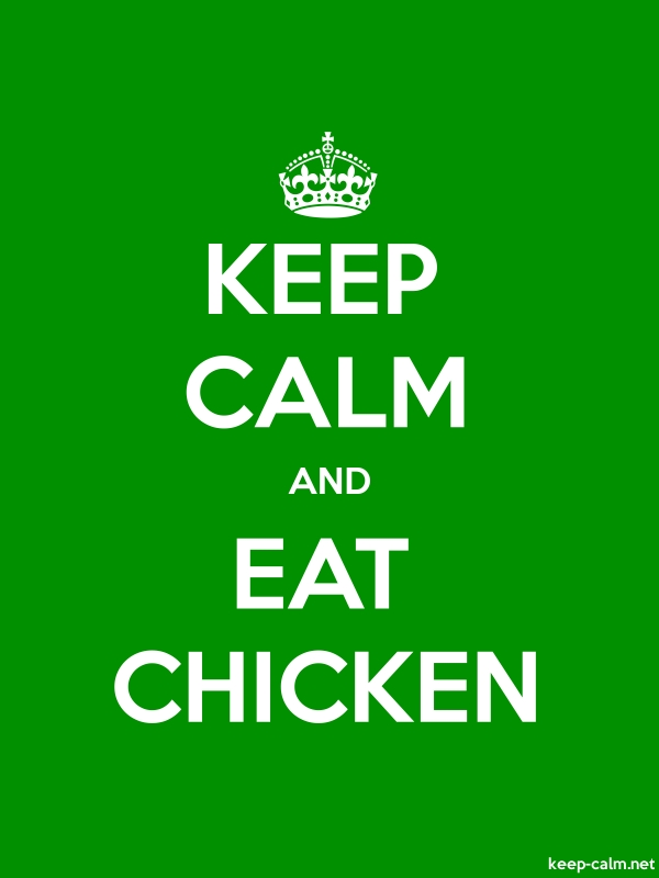 KEEP CALM AND EAT CHICKEN - white/green - Default (600x800)