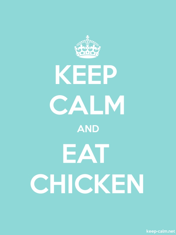 KEEP CALM AND EAT CHICKEN - white/lightblue - Default (600x800)