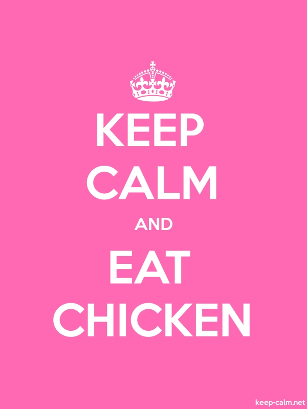 KEEP CALM AND EAT CHICKEN - white/pink - Default (600x800)