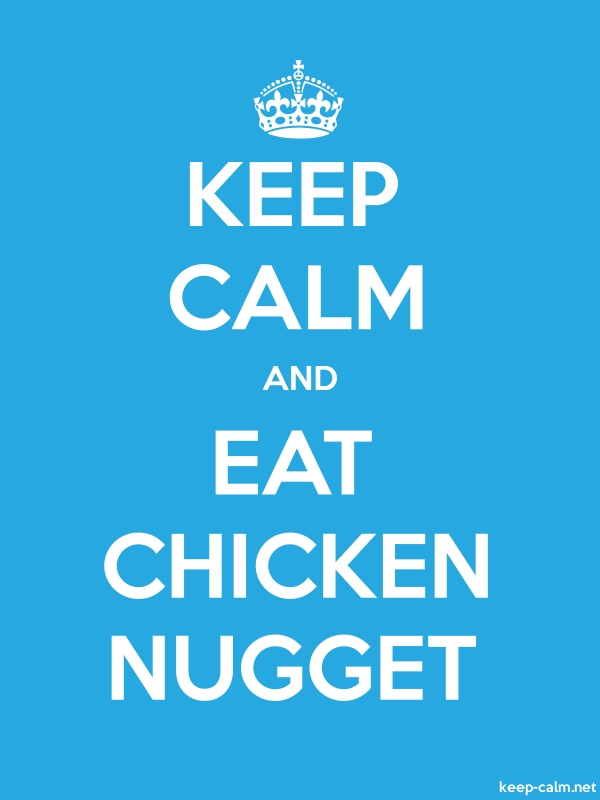 KEEP CALM AND EAT CHICKEN NUGGET - white/blue - Default (600x800)