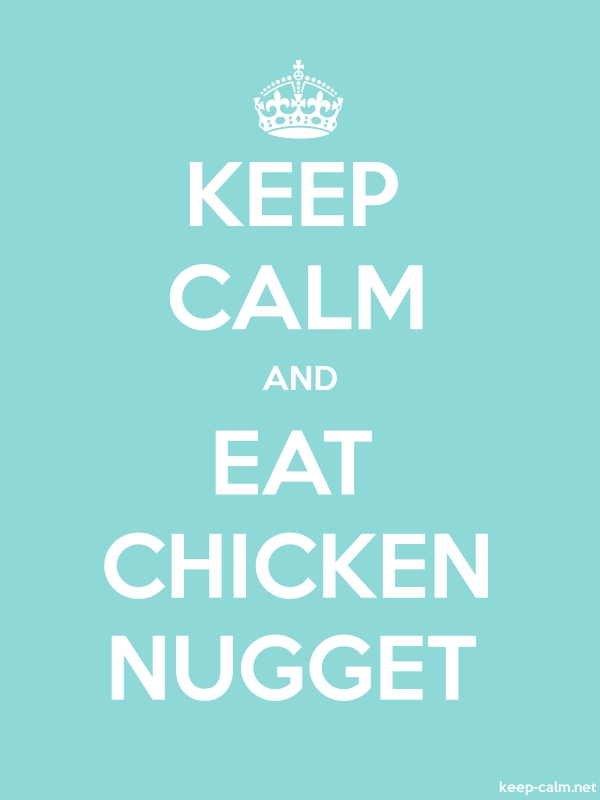 KEEP CALM AND EAT CHICKEN NUGGET - white/lightblue - Default (600x800)