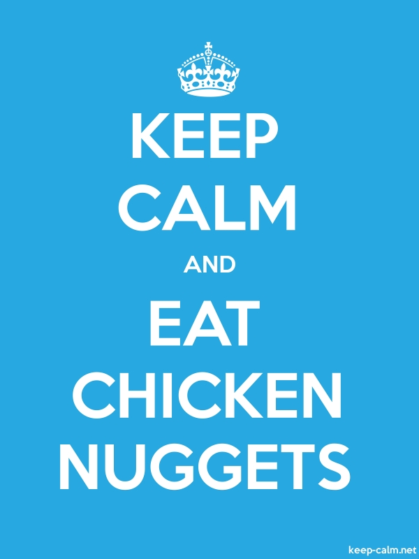 KEEP CALM AND EAT CHICKEN NUGGETS - white/blue - Default (600x800)
