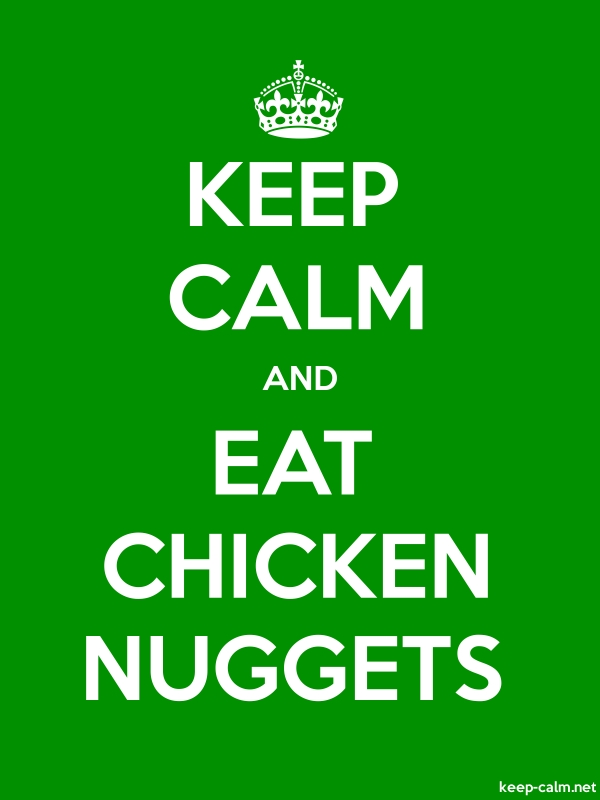 KEEP CALM AND EAT CHICKEN NUGGETS - white/green - Default (600x800)