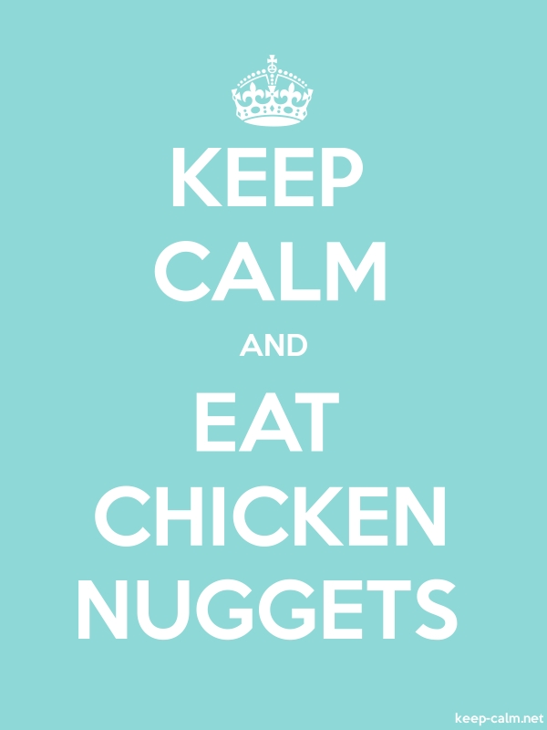 KEEP CALM AND EAT CHICKEN NUGGETS - white/lightblue - Default (600x800)