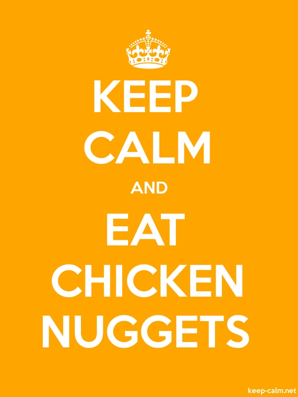 KEEP CALM AND EAT CHICKEN NUGGETS - white/orange - Default (600x800)