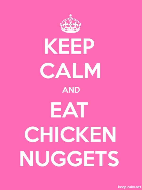 KEEP CALM AND EAT CHICKEN NUGGETS - white/pink - Default (600x800)