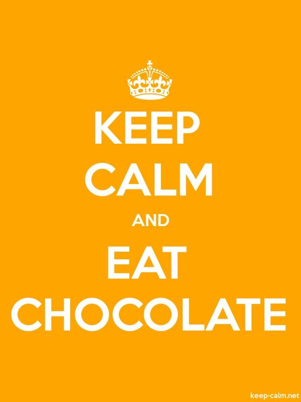 KEEP CALM AND EAT CHOCOLATE - white/orange - Default (600x800)