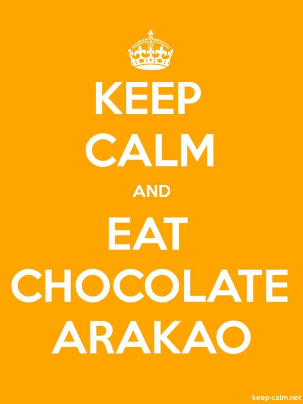 KEEP CALM AND EAT CHOCOLATE ARAKAO - white/orange - Default (600x800)