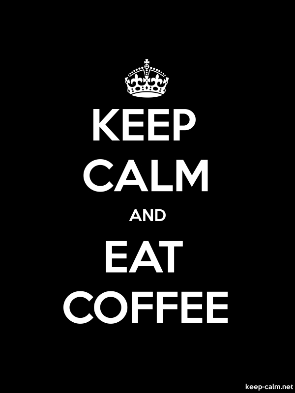 KEEP CALM AND EAT COFFEE - white/black - Default (600x800)