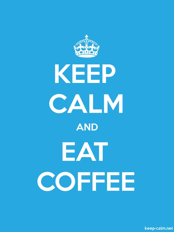 KEEP CALM AND EAT COFFEE - white/blue - Default (600x800)