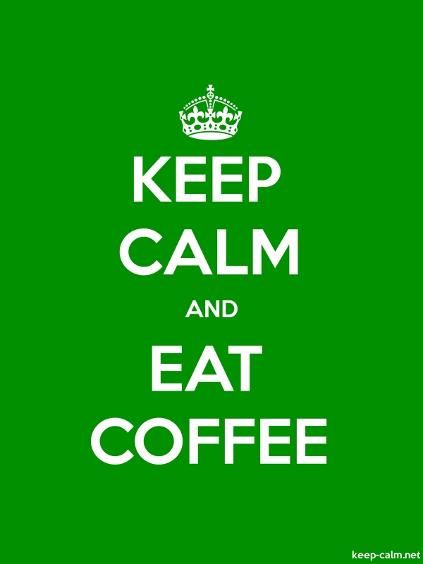 KEEP CALM AND EAT COFFEE - white/green - Default (600x800)