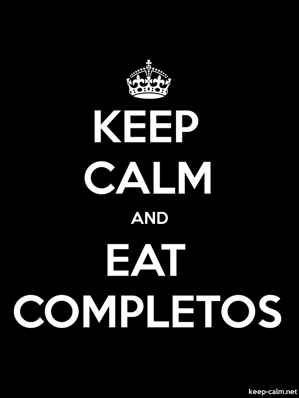 KEEP CALM AND EAT COMPLETOS - white/black - Default (600x800)
