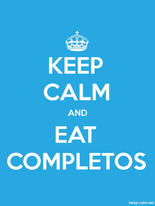 KEEP CALM AND EAT COMPLETOS - white/blue - Default (600x800)