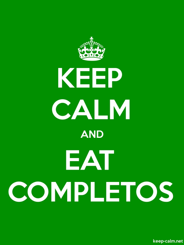 KEEP CALM AND EAT COMPLETOS - white/green - Default (600x800)