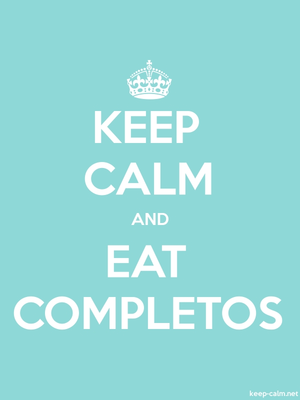 KEEP CALM AND EAT COMPLETOS - white/lightblue - Default (600x800)