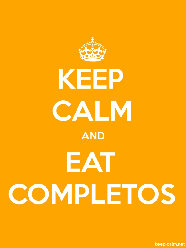 KEEP CALM AND EAT COMPLETOS - white/orange - Default (600x800)