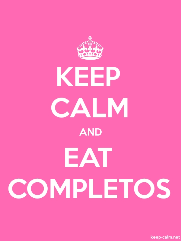 KEEP CALM AND EAT COMPLETOS - white/pink - Default (600x800)