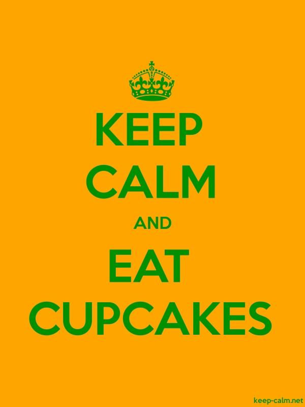 KEEP CALM AND EAT CUPCAKES - green/orange - Default (600x800)