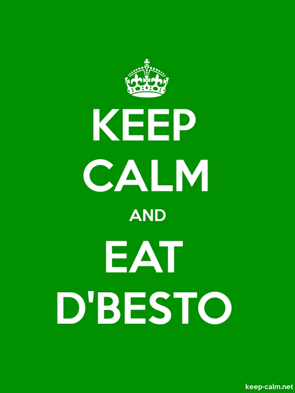 KEEP CALM AND EAT D'BESTO - white/green - Default (600x800)