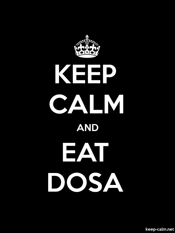 KEEP CALM AND EAT DOSA - white/black - Default (600x800)