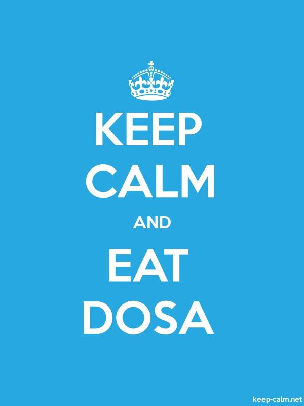 KEEP CALM AND EAT DOSA - white/blue - Default (600x800)
