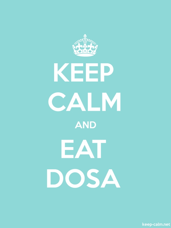 KEEP CALM AND EAT DOSA - white/lightblue - Default (600x800)