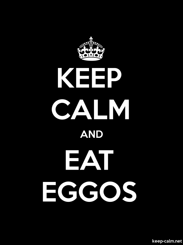 KEEP CALM AND EAT EGGOS - white/black - Default (600x800)