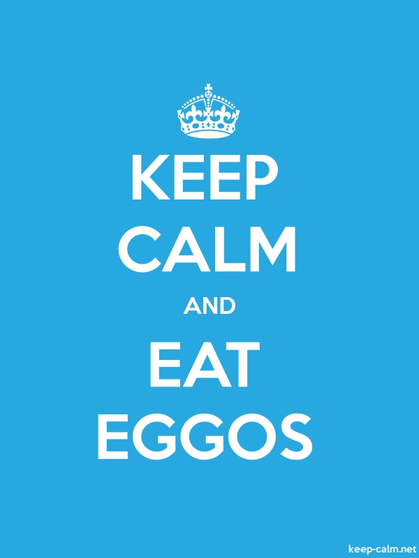 KEEP CALM AND EAT EGGOS - white/blue - Default (600x800)