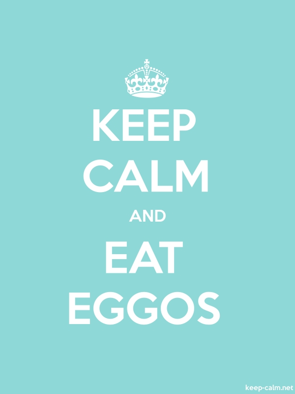 KEEP CALM AND EAT EGGOS - white/lightblue - Default (600x800)