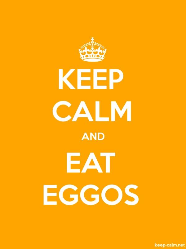 KEEP CALM AND EAT EGGOS - white/orange - Default (600x800)