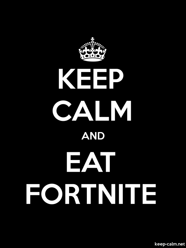 KEEP CALM AND EAT FORTNITE - white/black - Default (600x800)