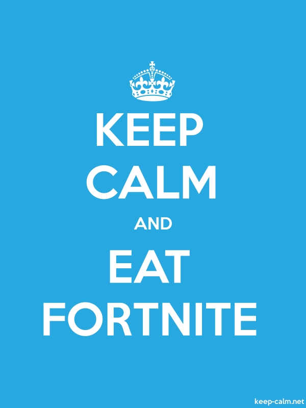 KEEP CALM AND EAT FORTNITE - white/blue - Default (600x800)