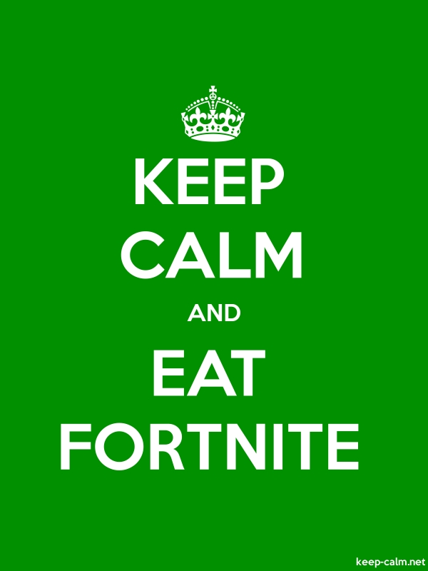 KEEP CALM AND EAT FORTNITE - white/green - Default (600x800)