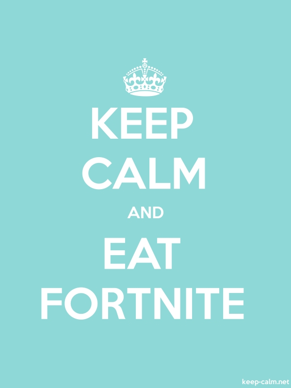 KEEP CALM AND EAT FORTNITE - white/lightblue - Default (600x800)
