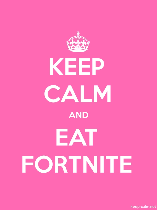 KEEP CALM AND EAT FORTNITE - white/pink - Default (600x800)