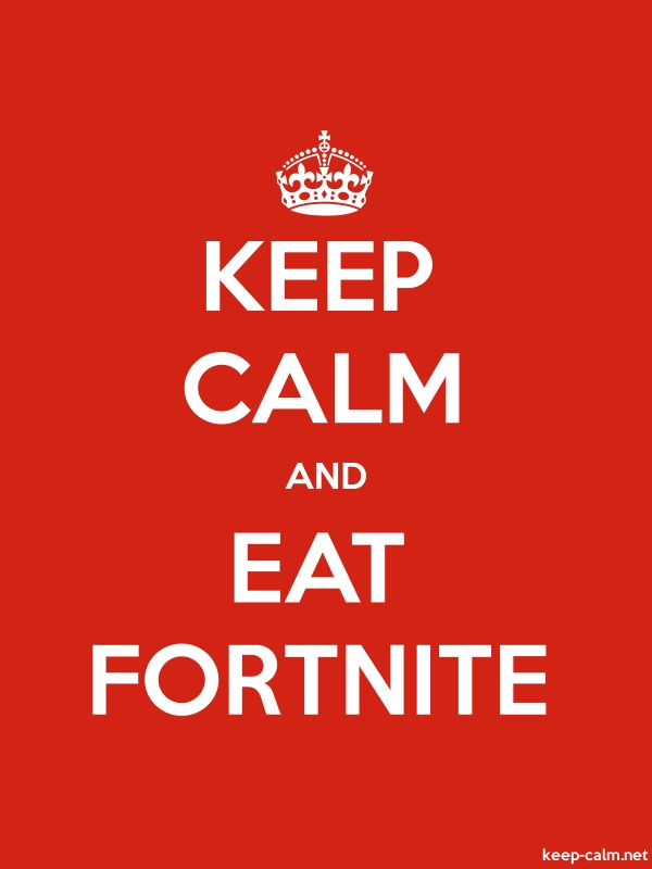 KEEP CALM AND EAT FORTNITE - white/red - Default (600x800)