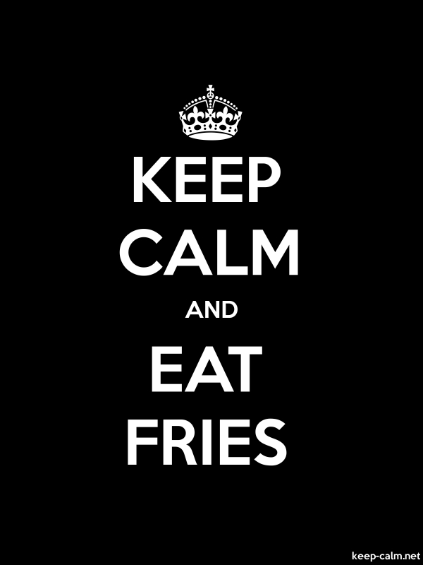 KEEP CALM AND EAT FRIES - white/black - Default (600x800)