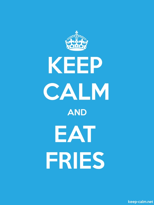 KEEP CALM AND EAT FRIES - white/blue - Default (600x800)